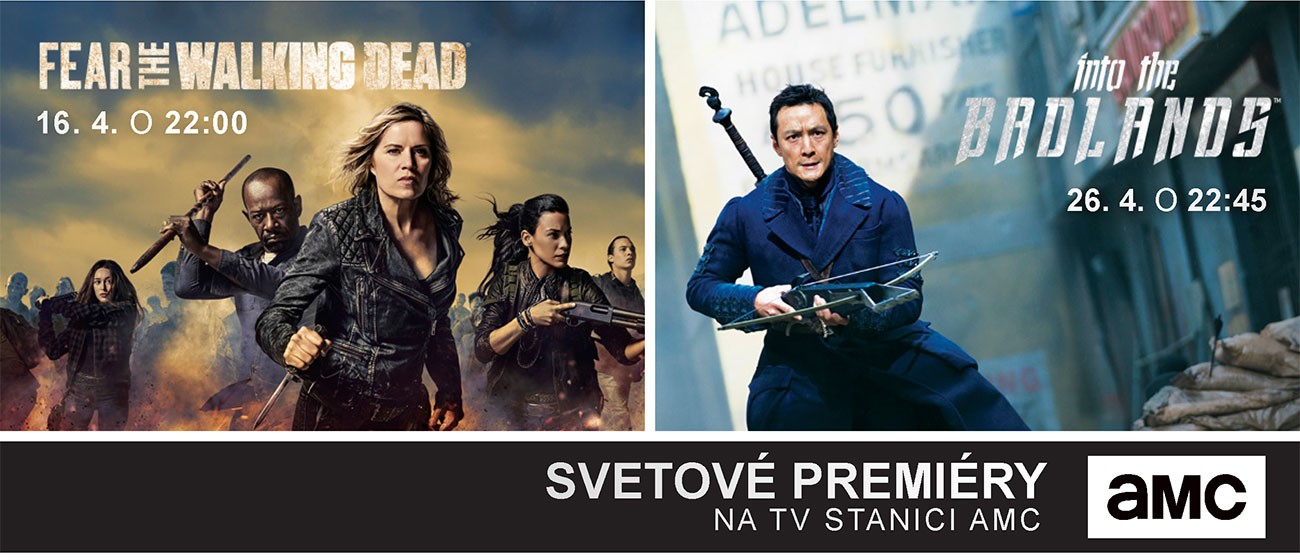 SVETOVÉ PREMIÉRY NA TV STANICI AMC (FEAR THE WALKING DEAD, into the BADLANDS)