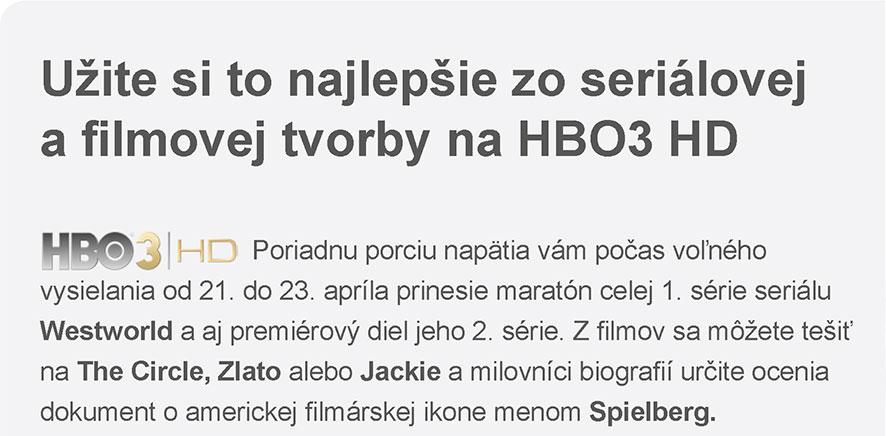Užite si to najlepšie zo seriálovej a filmovej tvorby na HBO3 HD - Poriadnu porciu napätia vám počas voľného vysielania od 21. do 23. apríla prinesie maratón celej 1. série seriálu Westworld a aj premiérový diel jeho 2. série. Z filmov sa môžete tešiť na The Circle, Zlato alebo Jackie a milovníci biografií určite ocenia dokument o americkej filmárskej ikone menom Spielberg.